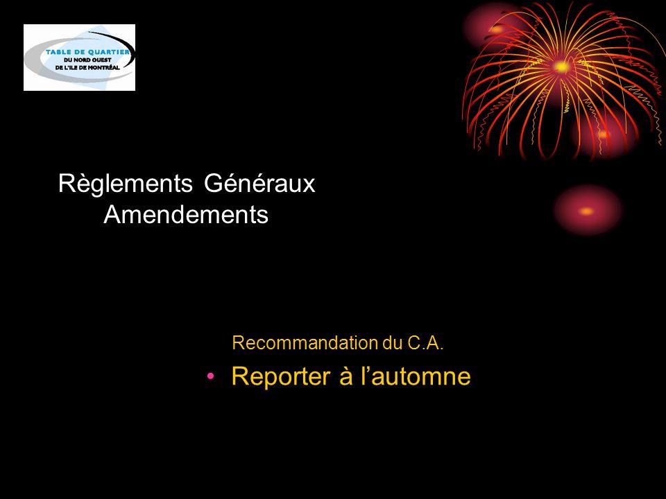 Règlements Généraux Amendements Recommandation du C.A. Reporter à l'automne