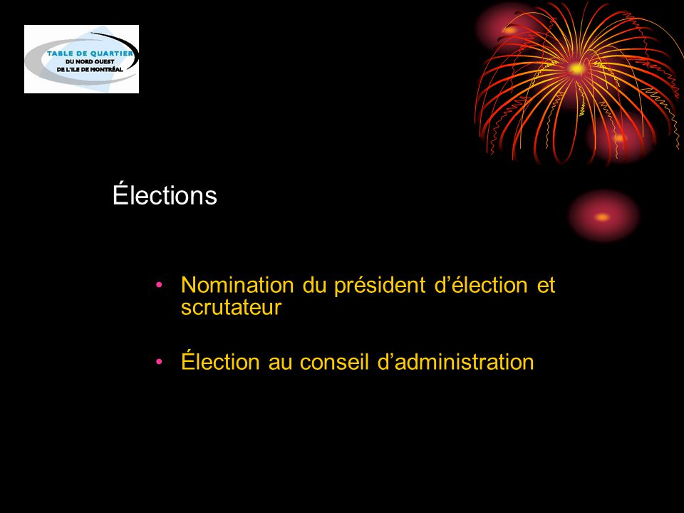 Élections Nomination du président d'élection et scrutateur Élection au conseil d'administration