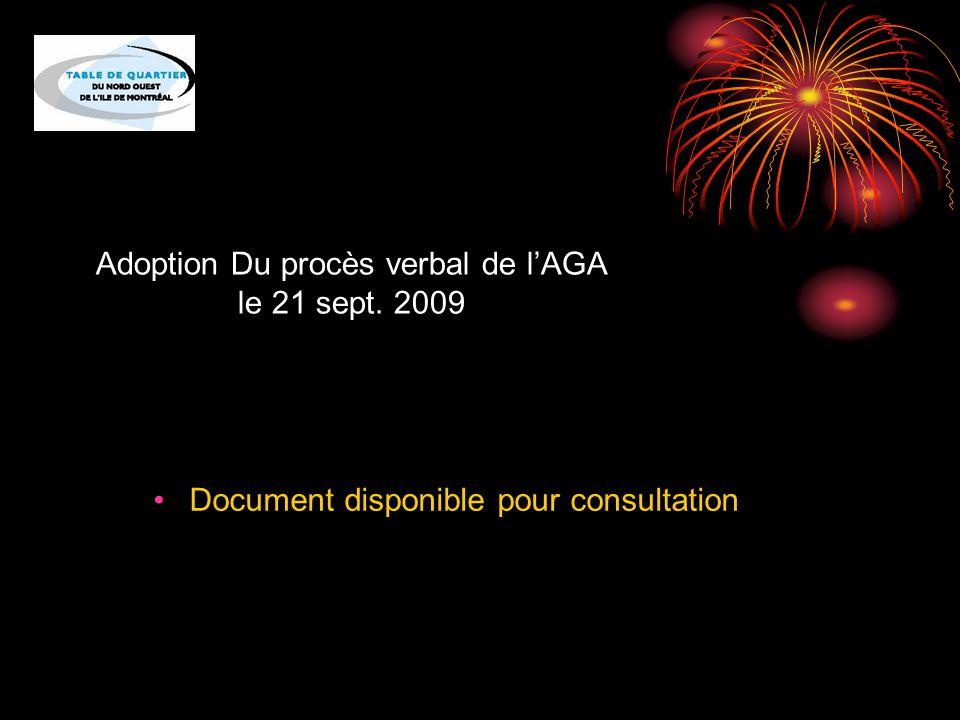 Adoption Du procès verbal de l'AGA le 21 sept. 2009 Document disponible pour consultation
