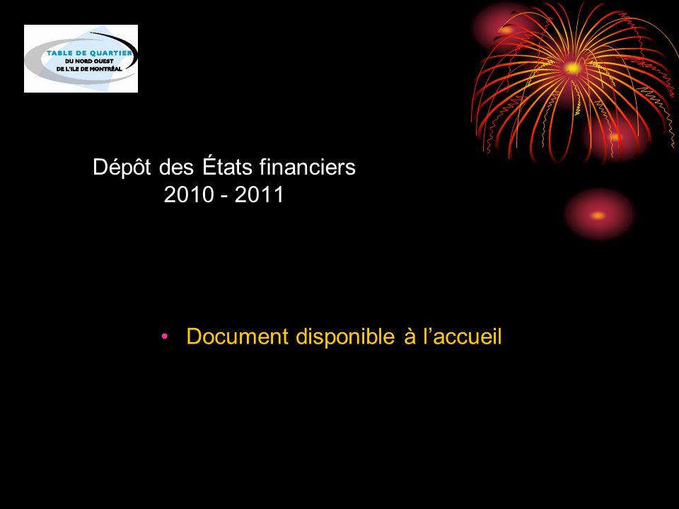 Dépôt des États financiers 2010 - 2011 Document disponible à l'accueil