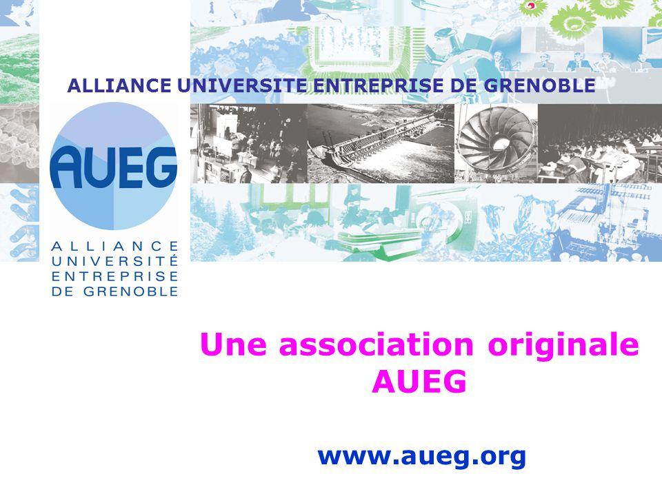 Présentation Depuis 1947, un Laboratoire d'idées et un initiateur d'actions… Fondée le 21 juin 1947 par Paul-Louis MERLIN et le Recteur Henri PARISELLE sous le nom d Association des Amis de l Université de Grenoble, devenue l Alliance Universitaire de Grenoble (A.U.G.) en 1971, puis l'Alliance Université Entreprise de Grenoble (A.U.E.G.) le 30 mai 2001.