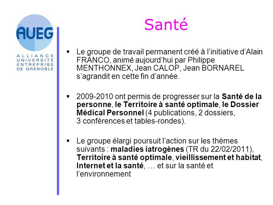 Santé  Le groupe de travail permanent créé à l'initiative d'Alain FRANCO, animé aujourd'hui par Philippe MENTHONNEX, Jean CALOP, Jean BORNAREL s'agra