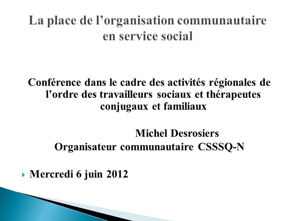 1.Objectifs de la présentation 2. Bref historique de l'organisation communautaire au Québec 3.