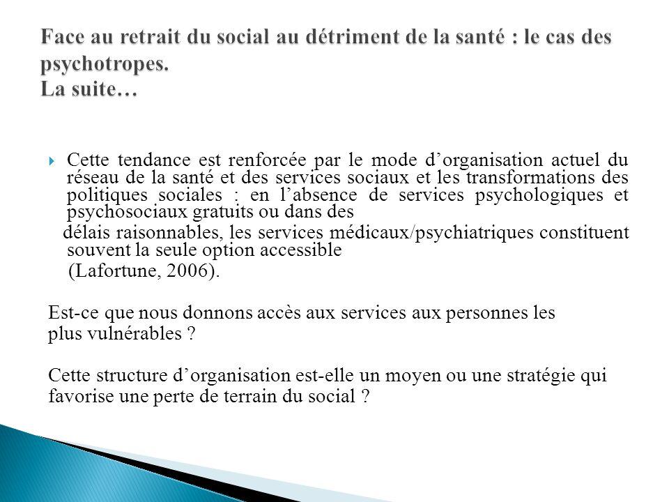  Cette tendance est renforcée par le mode d'organisation actuel du réseau de la santé et des services sociaux et les transformations des politiques s