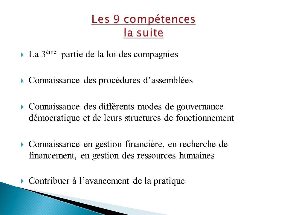  La 3 ème partie de la loi des compagnies  Connaissance des procédures d'assemblées  Connaissance des différents modes de gouvernance démocratique