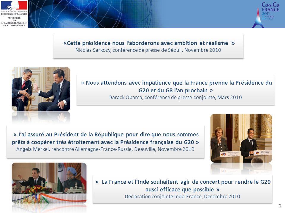 2 «Cette présidence nous l'aborderons avec ambition et réalisme » Nicolas Sarkozy, conférence de presse de Séoul, Novembre 2010 «Cette présidence nous