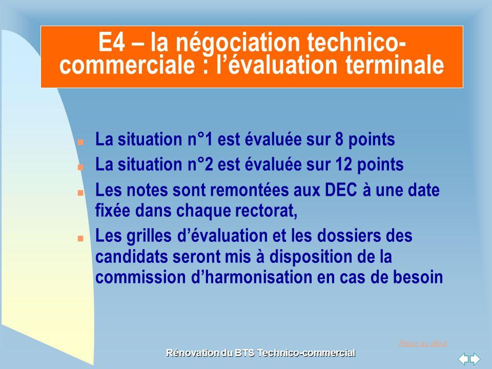 Retour au début Rénovation du BTS Technico-commercial n La situation n°1 est évaluée sur 8 points n La situation n°2 est évaluée sur 12 points n Les n