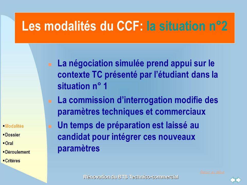 Retour au début Rénovation du BTS Technico-commercial Les modalités du CCF: la situation n°2 n La négociation simulée prend appui sur le contexte TC p