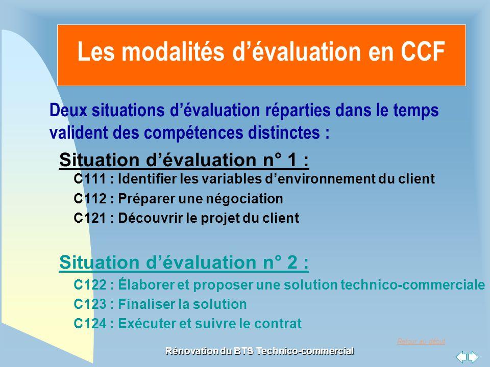 Retour au début Rénovation du BTS Technico-commercial Les modalités d'évaluation en CCF Deux situations d'évaluation réparties dans le temps valident