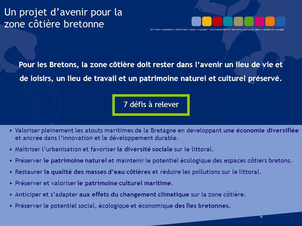Un projet d'avenir pour la zone côtière bretonne Pour les Bretons, la zone côtière doit rester dans l'avenir un lieu de vie et de loisirs, un lieu de