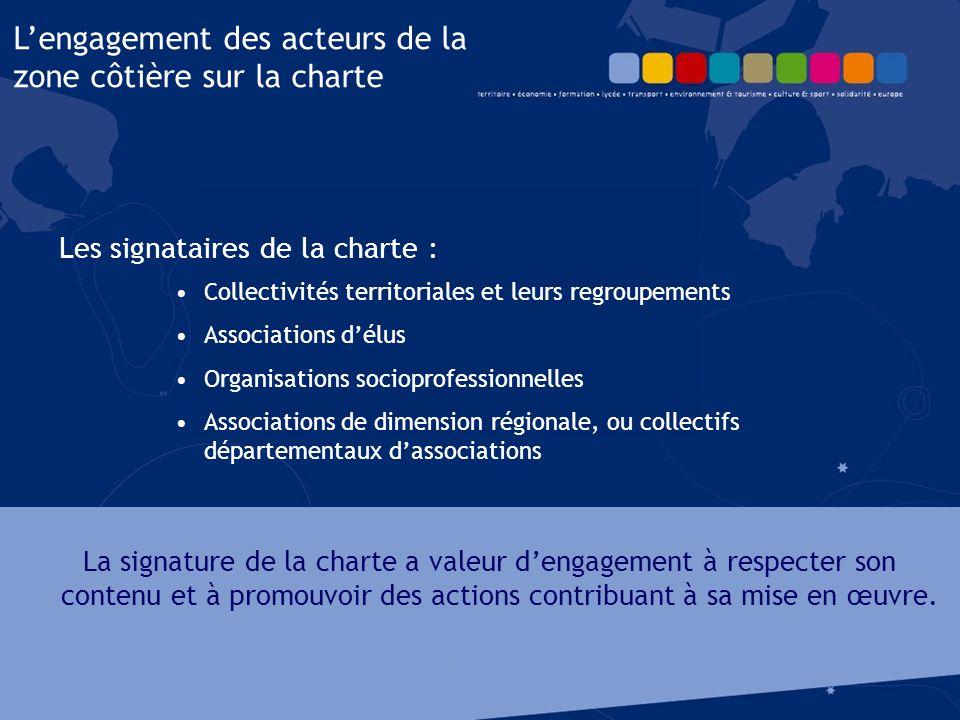 Les signataires de la charte : L'engagement des acteurs de la zone côtière sur la charte La signature de la charte a valeur d'engagement à respecter s