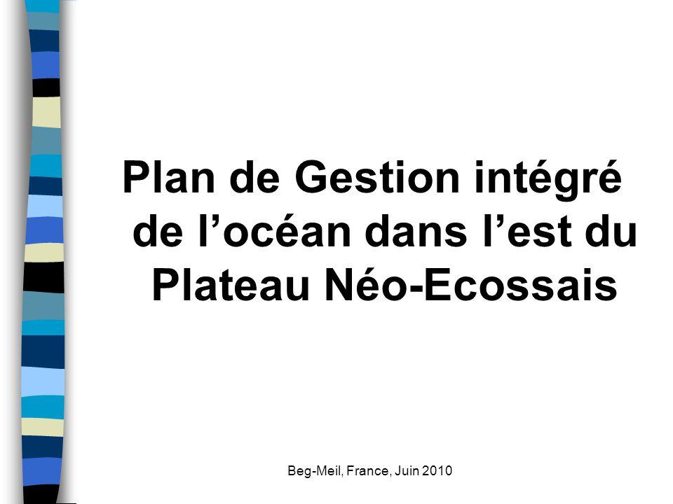 Beg-Meil, France, Juin 2010 Plan de Gestion intégré de l'océan dans l'est du Plateau Néo-Ecossais
