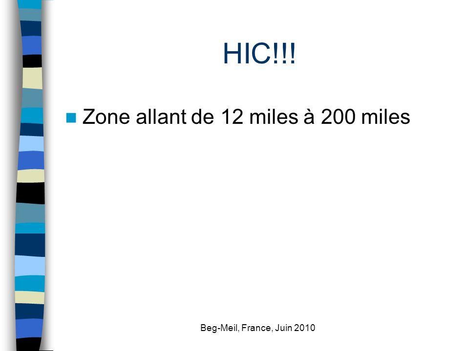 Beg-Meil, France, Juin 2010 HIC!!! Zone allant de 12 miles à 200 miles