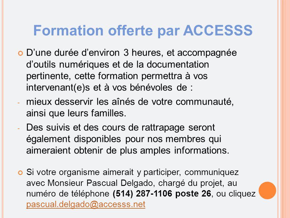 Formation offerte par ACCESSS D'une durée d'environ 3 heures, et accompagnée d'outils numériques et de la documentation pertinente, cette formation pe