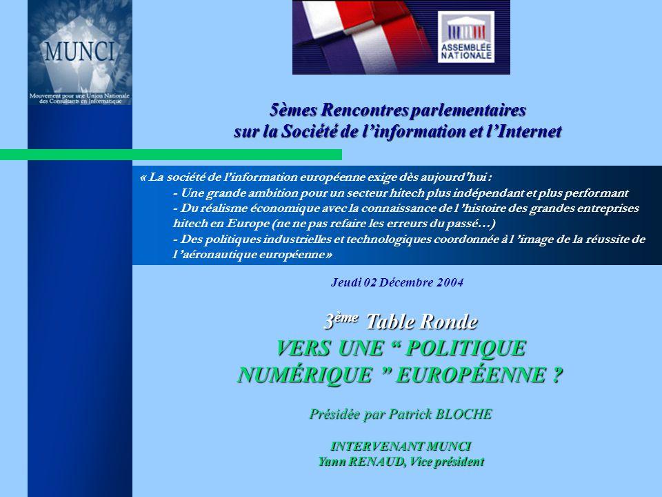 3 ème 3 ème Table Ronde VERS UNE POLITIQUE NUMÉRIQUE EUROPÉENNE .