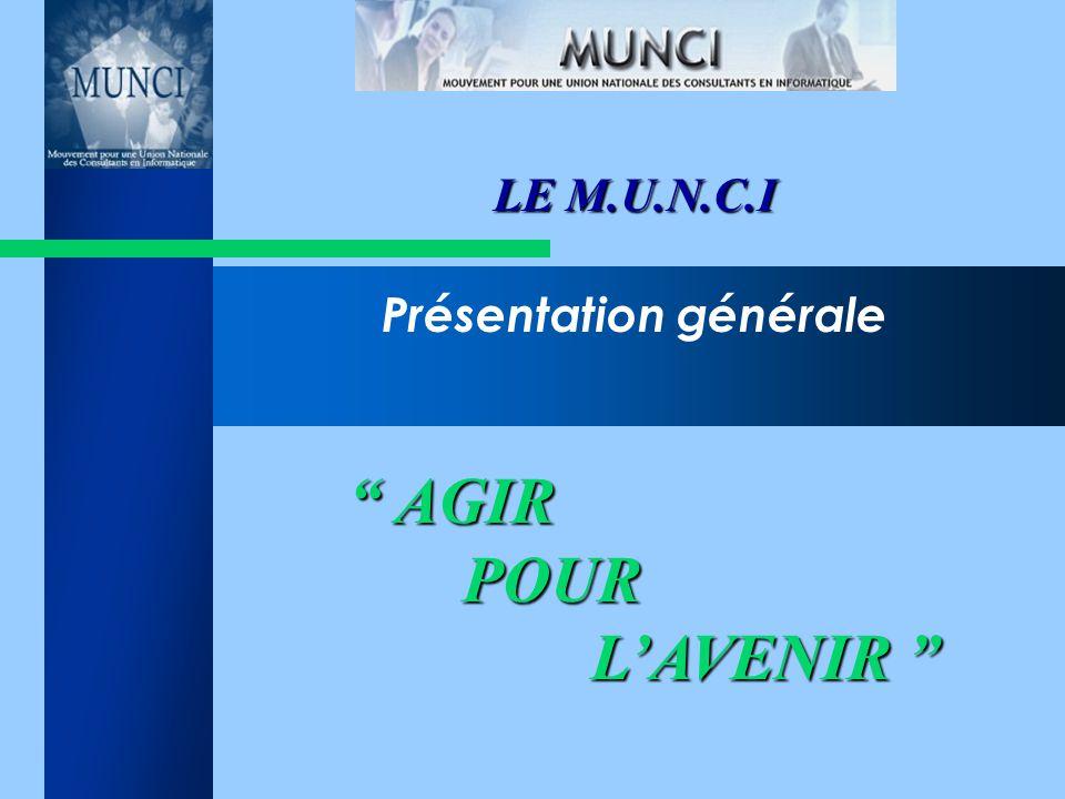 AGIR POUR L'AVENIR LE M.U.N.C.I Présentation générale