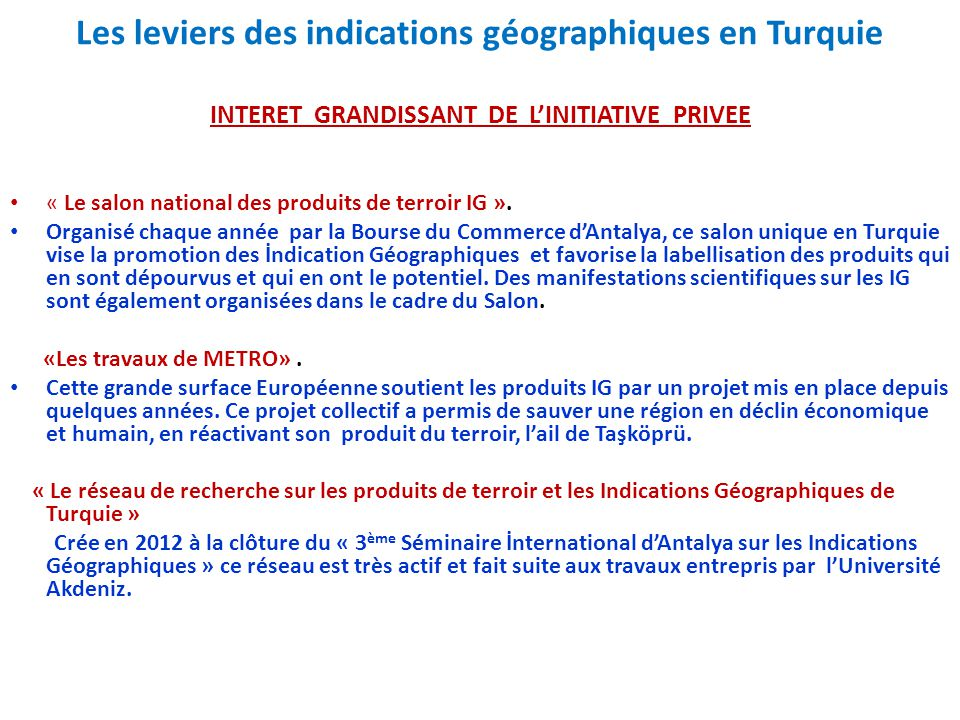 Les leviers des indications géographiques en Turquie INTERET GRANDISSANT DE L'INITIATIVE PRIVEE « Le salon national des produits de terroir IG ». Orga