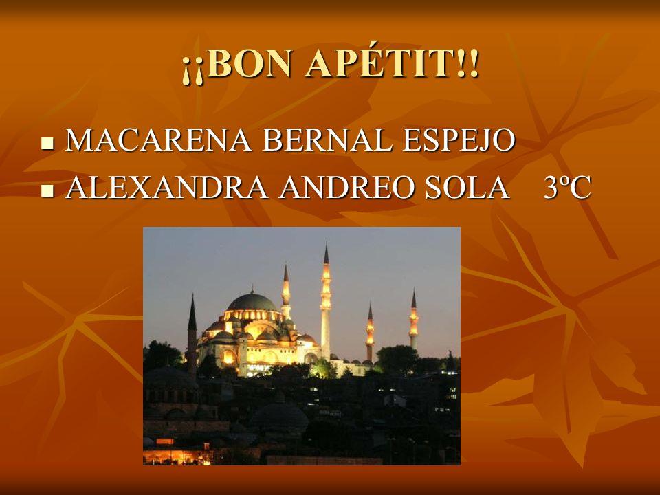 ¡¡BON APÉTIT!! MACARENA BERNAL ESPEJO MACARENA BERNAL ESPEJO ALEXANDRA ANDREO SOLA 3ºC ALEXANDRA ANDREO SOLA 3ºC