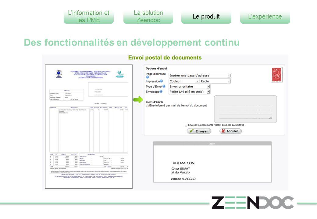 L'information et les PME L'expérienceLe produit La solution Zeendoc Des fonctionnalités en développement continu