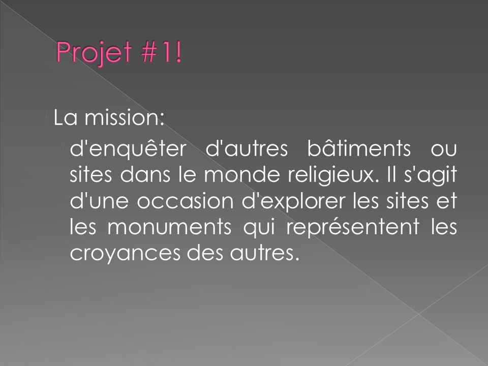 La mission: d enquêter d autres bâtiments ou sites dans le monde religieux.