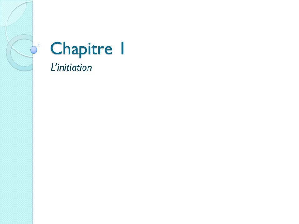 Chapitre 1 L'initiation