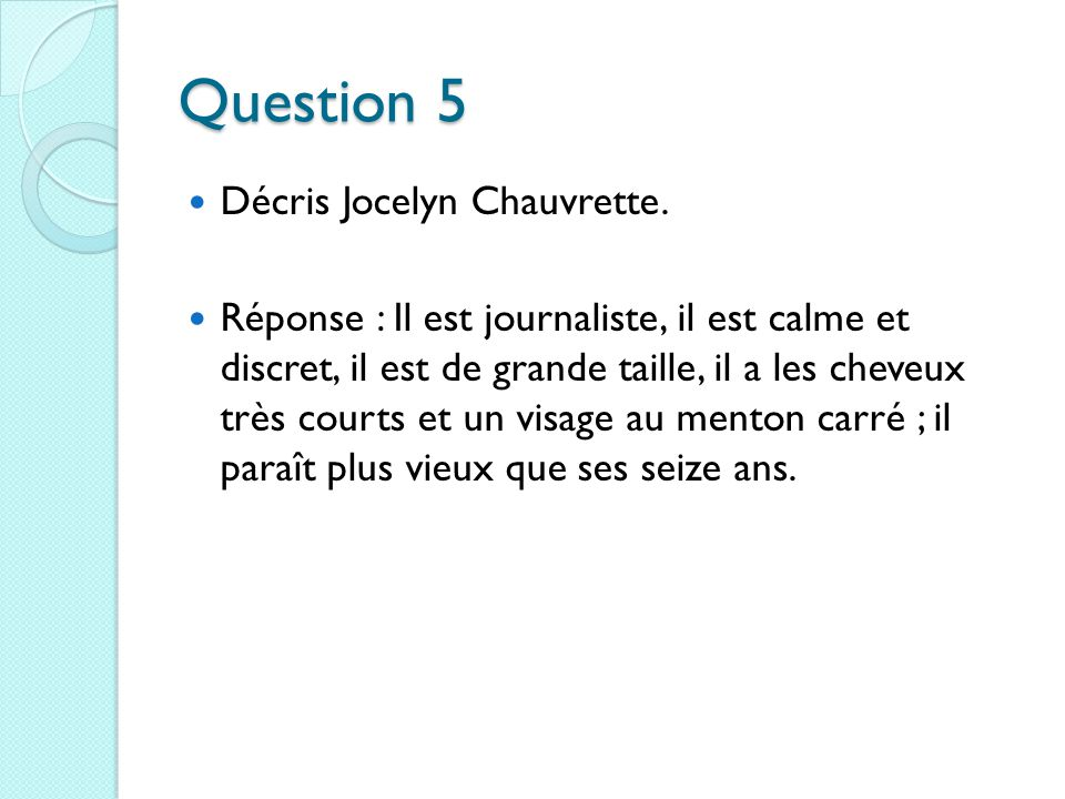 Question 5 Décris Jocelyn Chauvrette.