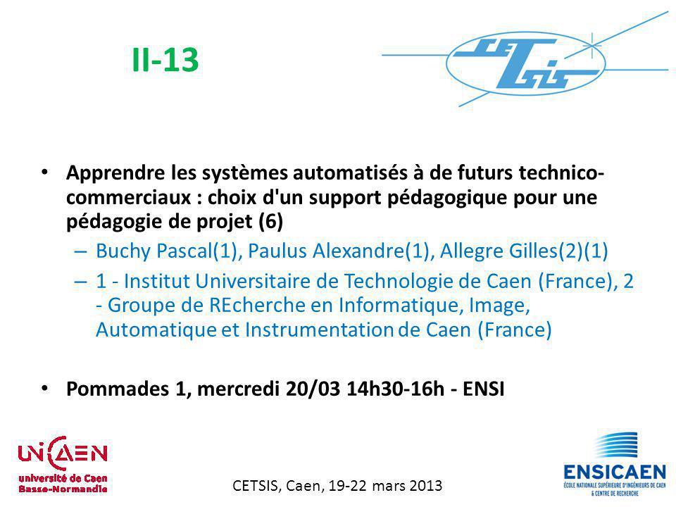 CETSIS, Caen, 19-22 mars 2013 Programmation objet pour une Domotique réalisée avec un API dans un contexte réel – Riera Bernard(1), Chemla Jean-paul(2) – 1 - Centre de Recherche en STIC (France), 2 - Polytech Tours (France) Pommades 1, mercredi 20/03 14h30-16h - ENSI II-14