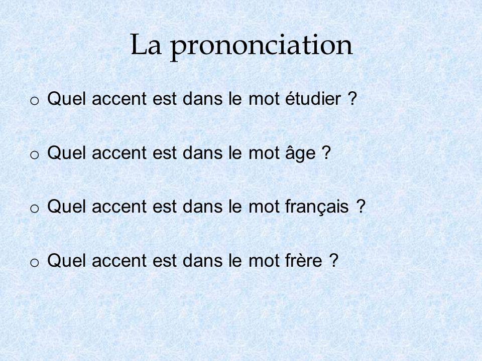 La prononciation o Quel accent est dans le mot étudier .