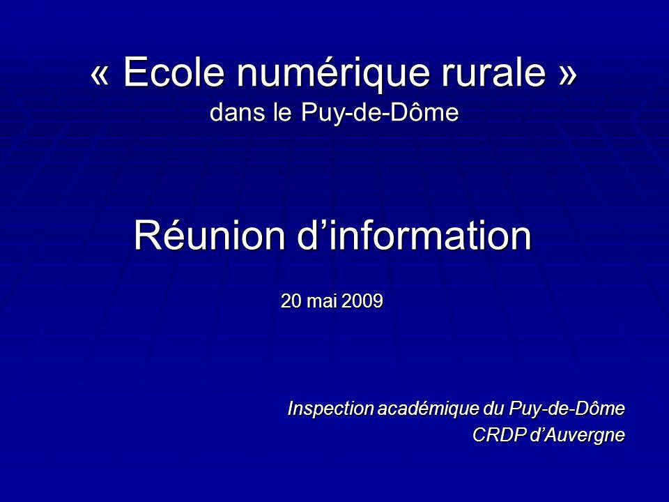 « Ecole numérique rurale » dans le Puy-de-Dôme Réunion d'information 20 mai 2009 Inspection académique du Puy-de-Dôme CRDP d'Auvergne