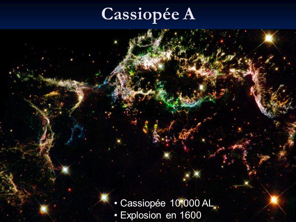 Cassiopée A Cassiopée 10,000 AL Explosion en 1600