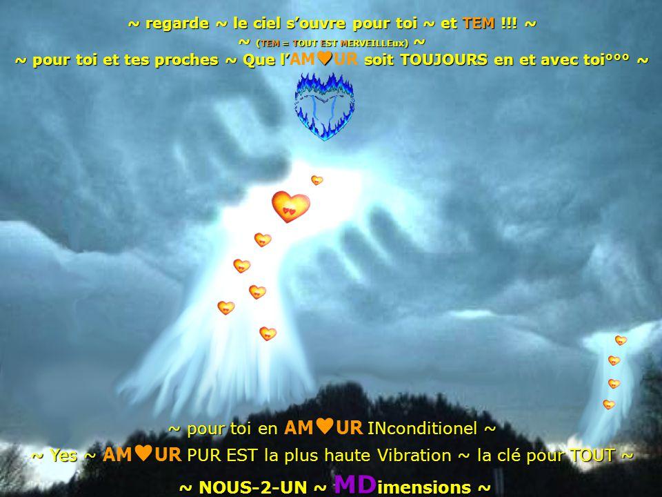 ~ regarde ~ le ciel s'ouvre pour toi ~ et TEM !!.
