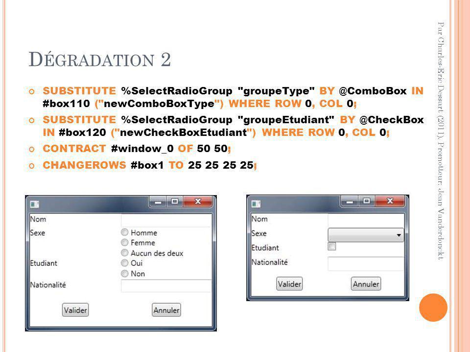 D ÉGRADATION 3 Gestion des évènements non implémentée, Nécessite le développement d'un interpréteur UsiXML en C#.