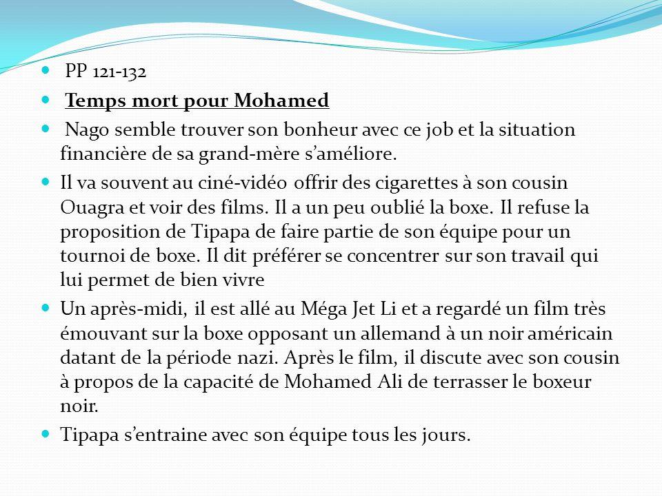 PP 121-132 Temps mort pour Mohamed Nago semble trouver son bonheur avec ce job et la situation financière de sa grand-mère s'améliore.