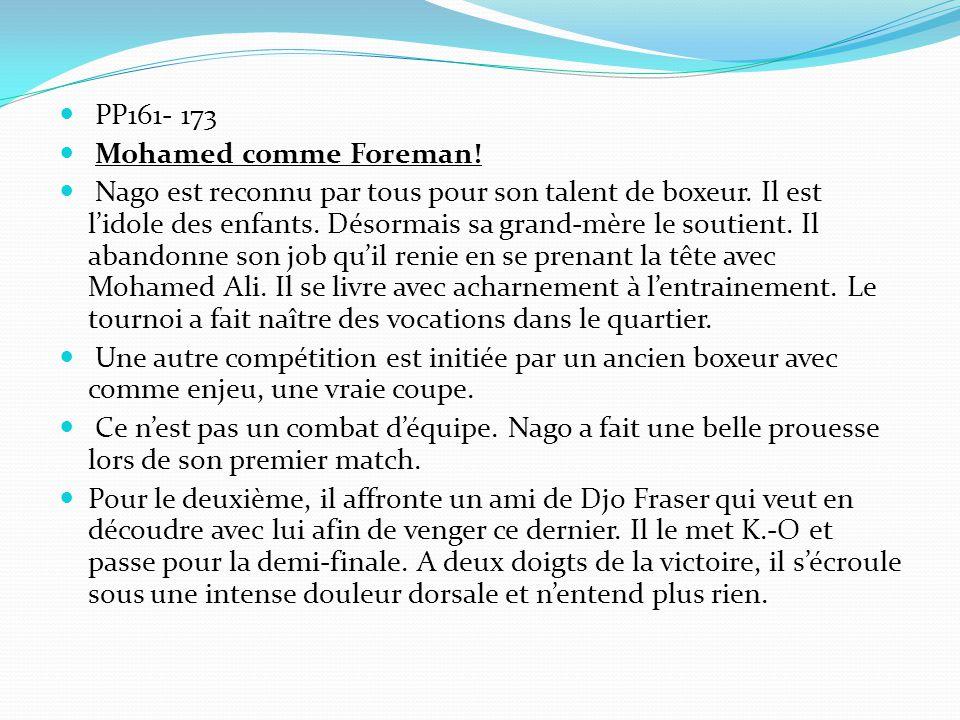 PP161- 173 Mohamed comme Foreman.Nago est reconnu par tous pour son talent de boxeur.