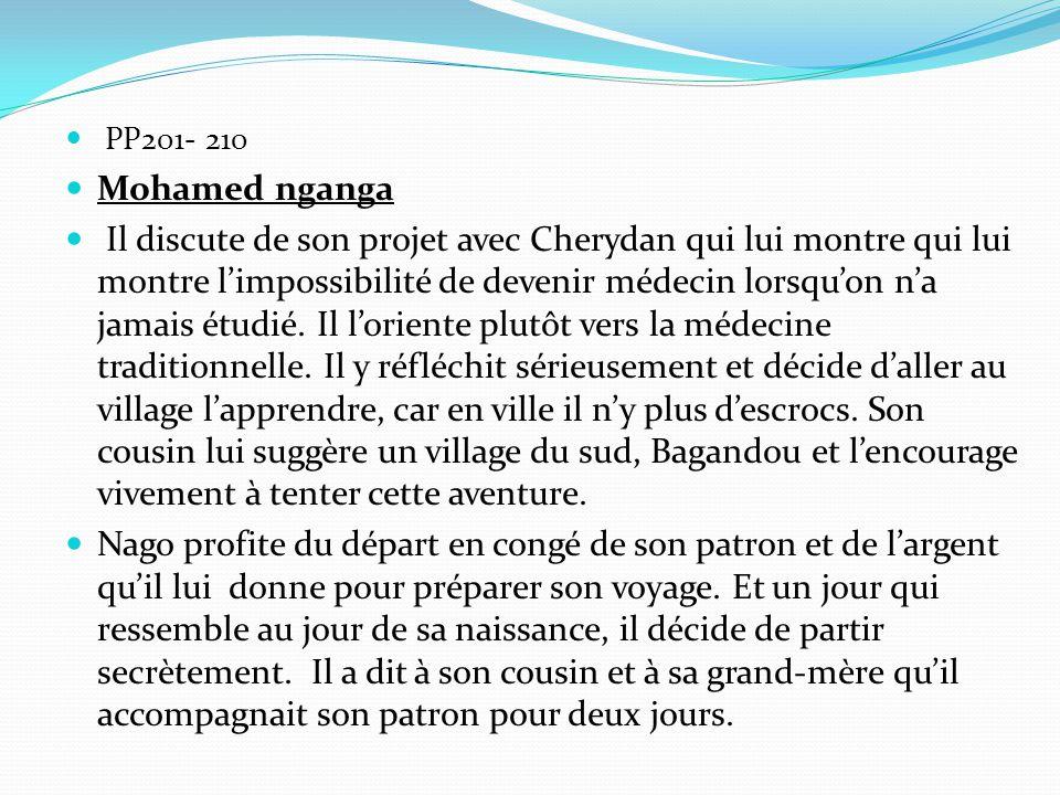 PP201- 210 Mohamed nganga Il discute de son projet avec Cherydan qui lui montre qui lui montre l'impossibilité de devenir médecin lorsqu'on n'a jamais étudié.