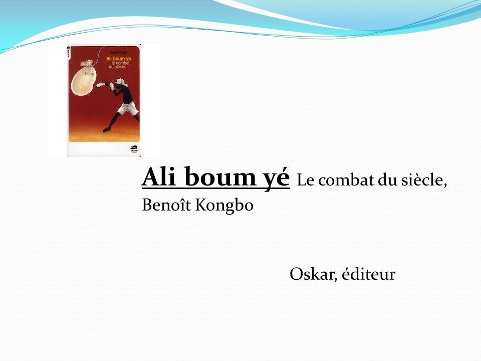 Ali boum yé Le combat du siècle, Benoît Kongbo Oskar, éditeur