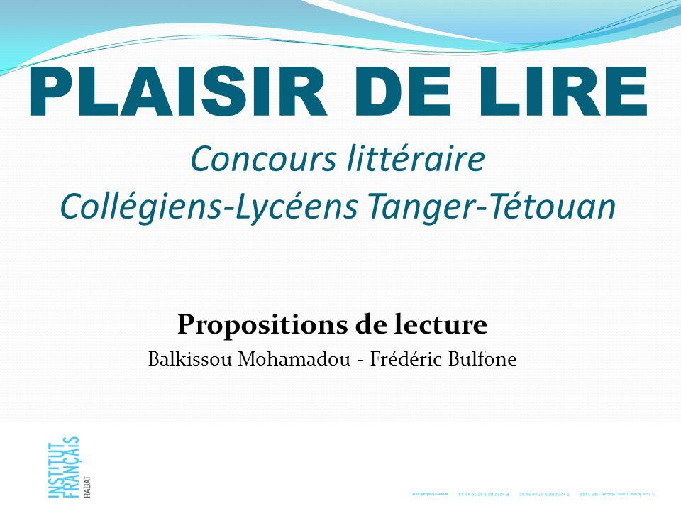 PLAISIR DE LIRE Concours littéraire Collégiens-Lycéens Tanger-Tétouan Propositions de lecture Balkissou Mohamadou - Frédéric Bulfone