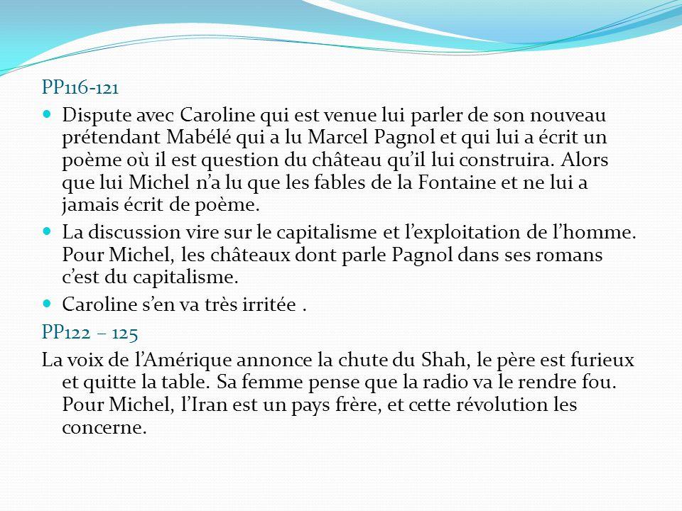 PP116-121 Dispute avec Caroline qui est venue lui parler de son nouveau prétendant Mabélé qui a lu Marcel Pagnol et qui lui a écrit un poème où il est