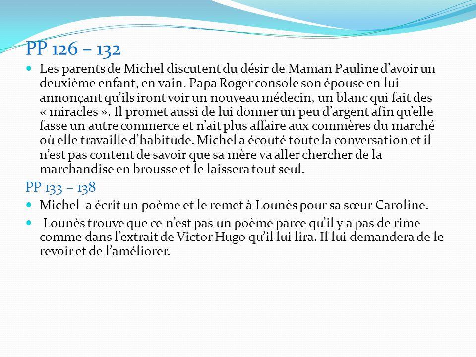 PP 126 – 132 Les parents de Michel discutent du désir de Maman Pauline d'avoir un deuxième enfant, en vain. Papa Roger console son épouse en lui annon