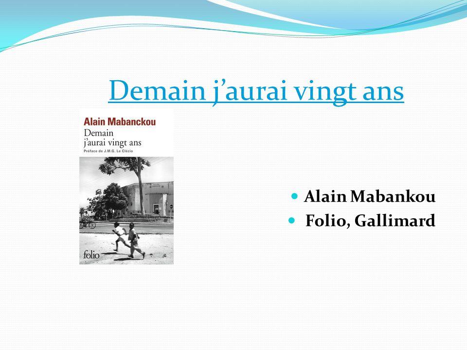 Demain j'aurai vingt ans Alain Mabankou Folio, Gallimard