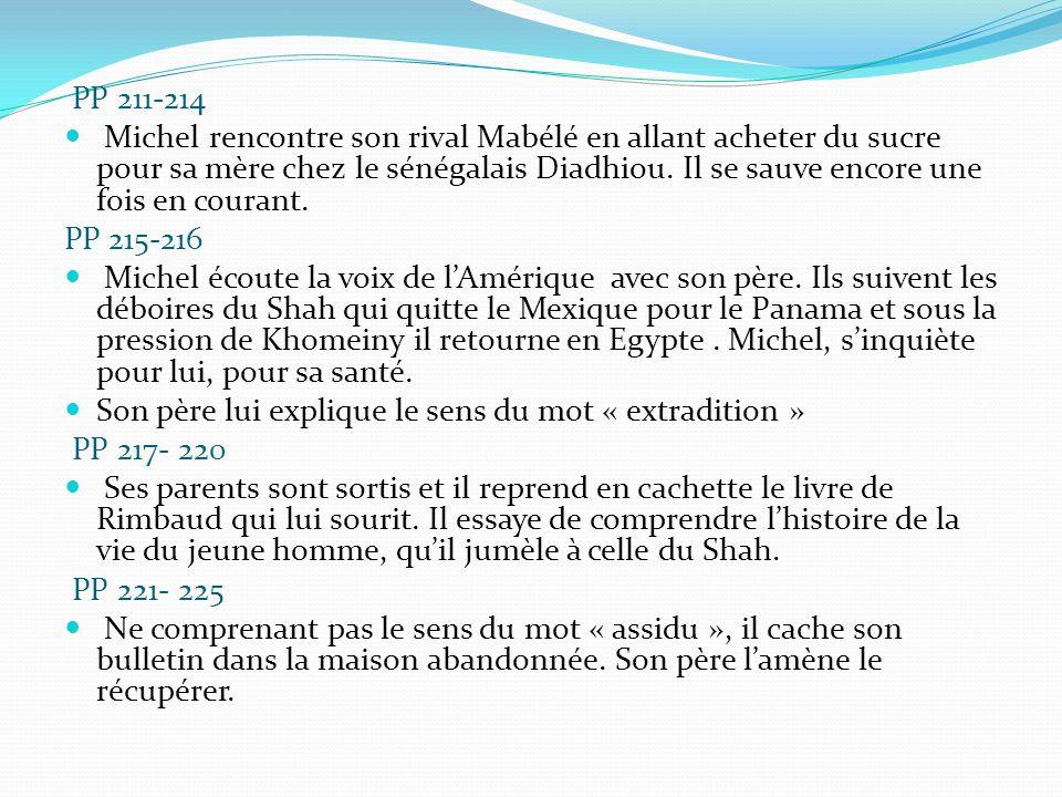 PP 211-214 Michel rencontre son rival Mabélé en allant acheter du sucre pour sa mère chez le sénégalais Diadhiou. Il se sauve encore une fois en coura