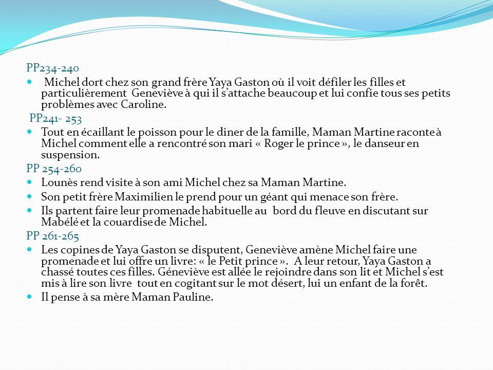 PP234-240 Michel dort chez son grand frère Yaya Gaston où il voit défiler les filles et particulièrement Geneviève à qui il s'attache beaucoup et lui