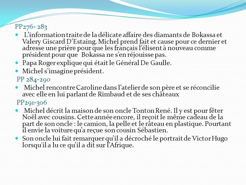 PP276- 283 L'information traite de la délicate affaire des diamants de Bokassa et Valery Giscard D'Estaing. Michel prend fait et cause pour ce dernier
