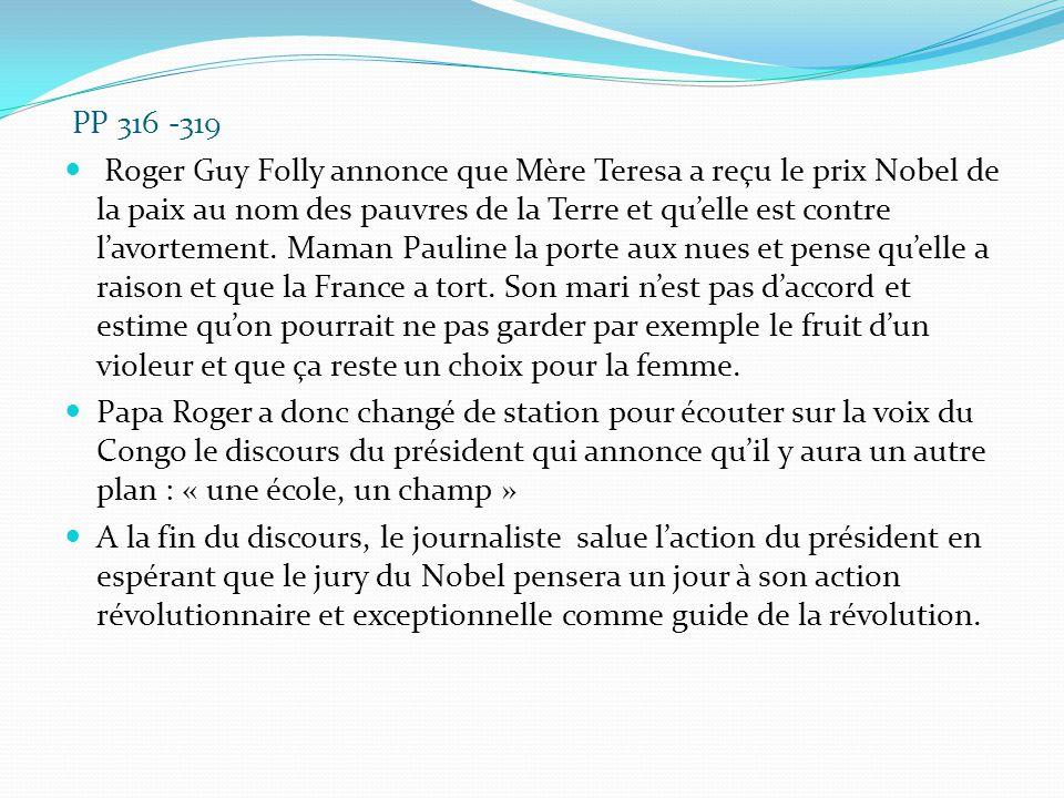 PP 316 -319 Roger Guy Folly annonce que Mère Teresa a reçu le prix Nobel de la paix au nom des pauvres de la Terre et qu'elle est contre l'avortement.