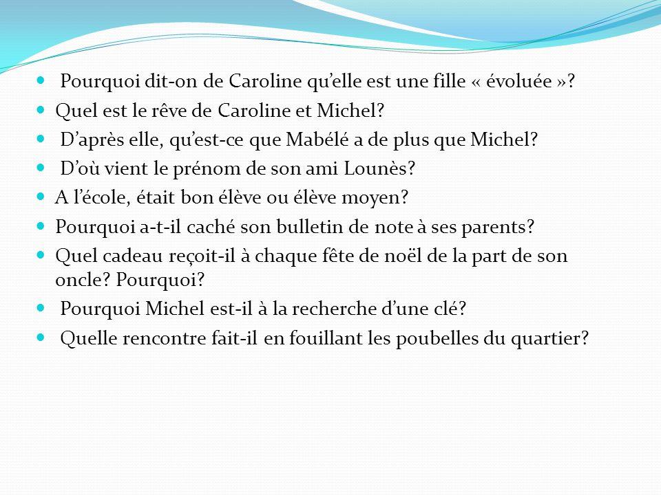 Pourquoi dit-on de Caroline qu'elle est une fille « évoluée »? Quel est le rêve de Caroline et Michel? D'après elle, qu'est-ce que Mabélé a de plus qu