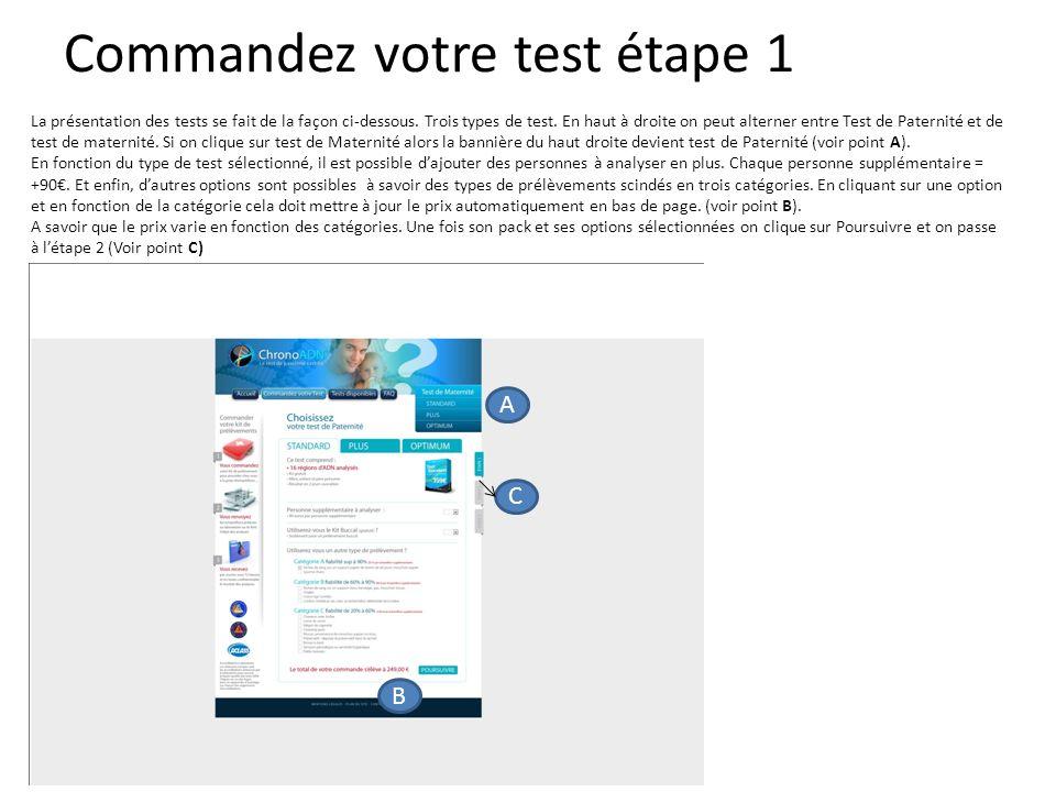 Commandez votre test étape 1 La présentation des tests se fait de la façon ci-dessous. Trois types de test. En haut à droite on peut alterner entre Te
