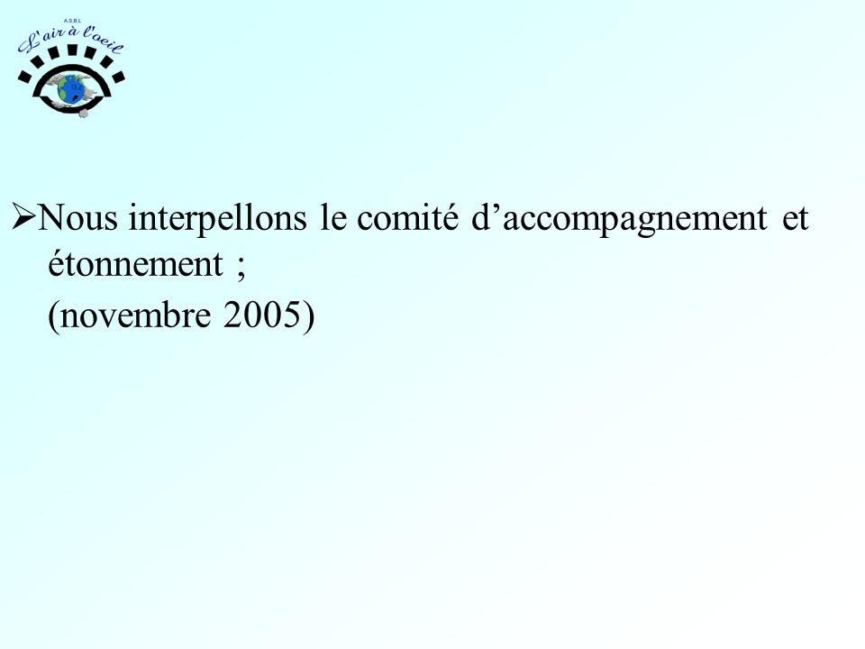  Nous interpellons le comité d'accompagnement et étonnement ; (novembre 2005)