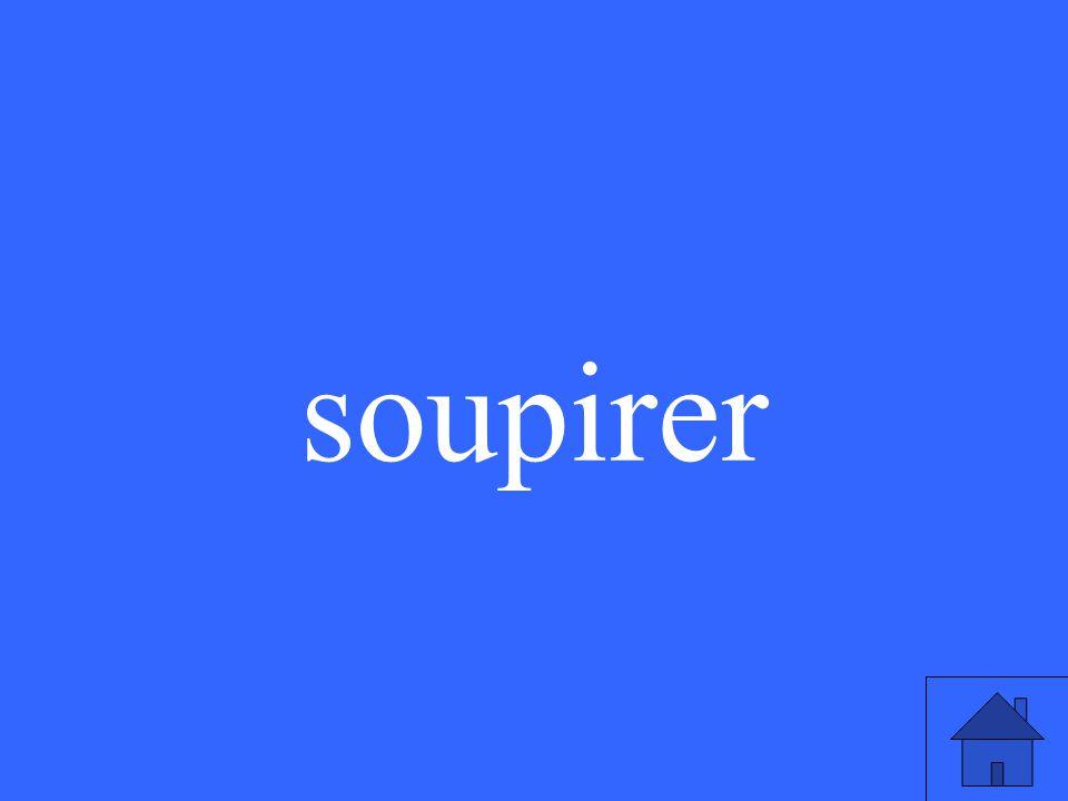 soupirer