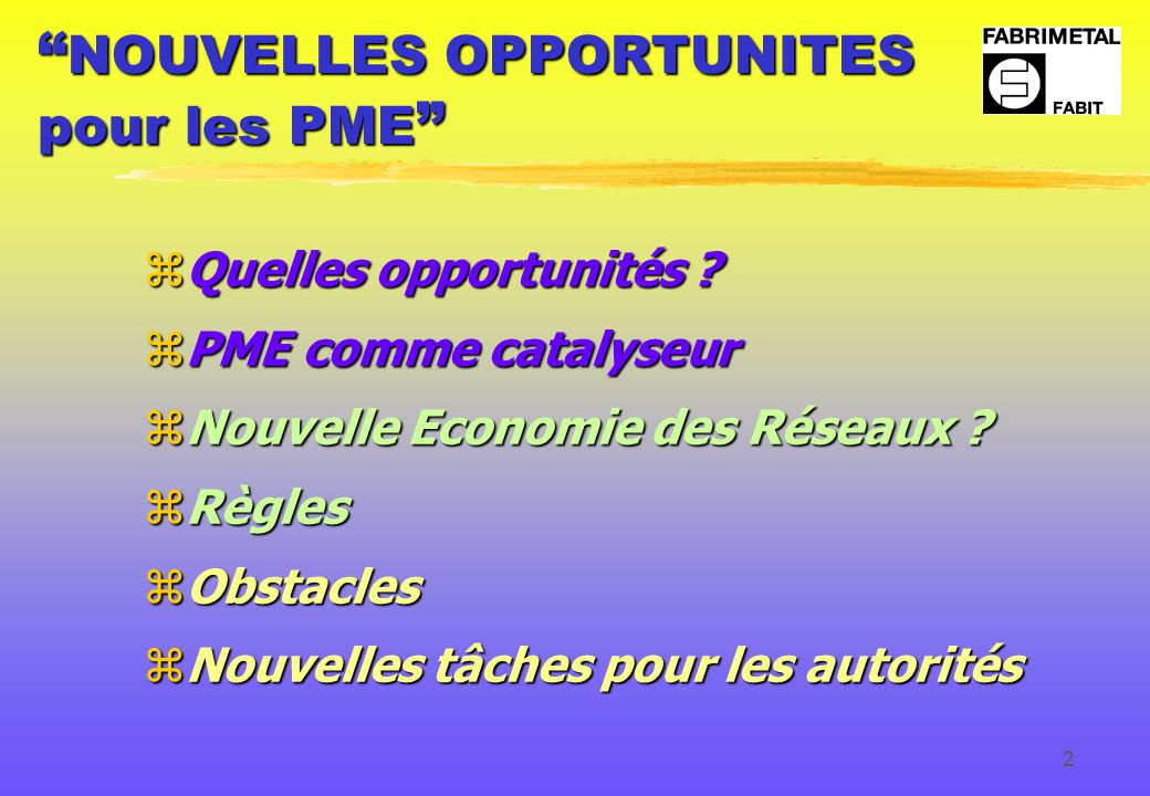 2 NOUVELLES OPPORTUNITES pour les PME zQuelles opportunités .