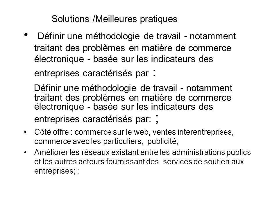 Solutions /Meilleures pratiques Définir une méthodologie de travail - notamment traitant des problèmes en matière de commerce électronique - basée sur